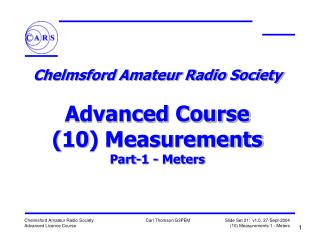 Chelmsford Amateur Radio Society  Advanced Course (10) Measurements Part-1 - Meters