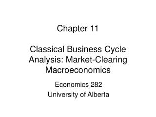 Chapter 11  Classical Business Cycle Analysis: Market-Clearing Macroeconomics