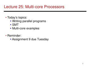 Lecture 25: Multi-core Processors