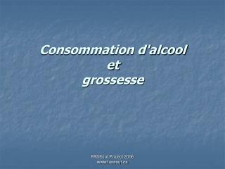 Consommation d'alcool  et  grossesse