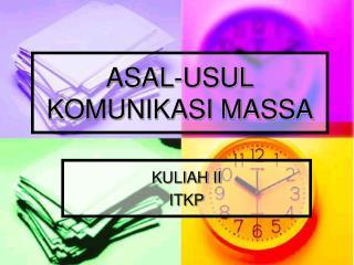 ASAL-USUL KOMUNIKASI MASSA