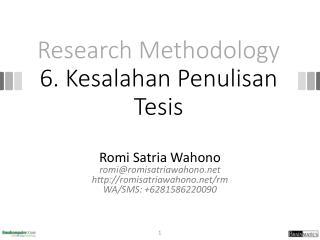 Research Methodology 6.  Kesalahan Penulisan Tesis