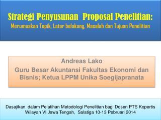 Andreas Lako Guru Besar Akuntansi Fakultas Ekonomi dan Bisnis; Ketua LPPM Unika Soegijapranata