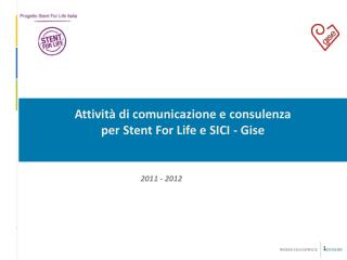 Attività di comunicazione e consulenza per Stent For Life e SICI - Gise