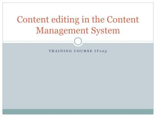 Content editing in the Content Management System