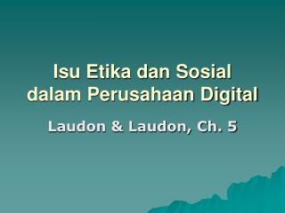 Isu Etika dan Sosial  dalam Perusahaan Digital