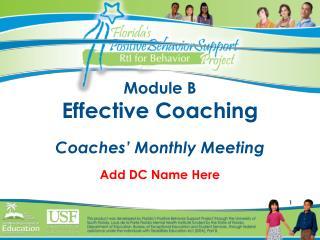 Module B Effective Coaching  Coaches  Monthly Meeting