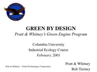 GREEN BY DESIGN Pratt  Whitney s Green Engine Program