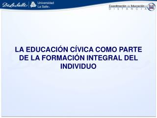 LA EDUCACIÓN CÍVICA COMO PARTE DE LA FORMACIÓN INTEGRAL DEL INDIVIDUO