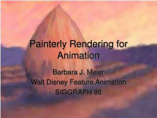 Painterly Rendering for Animation