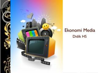 Ekonomi Media Didik HS
