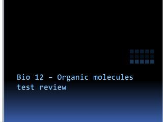 Bio 12 – Organic molecules test review