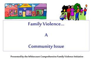 Family Violence…  A  Community Issue