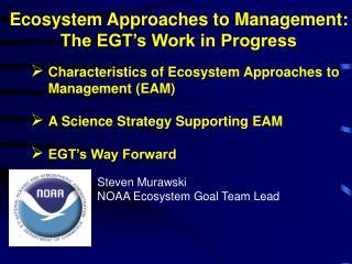 Steven Murawski  NOAA Ecosystem Goal Team Lead