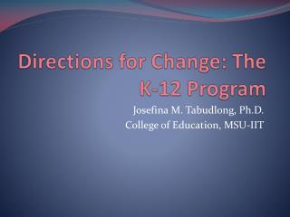 Directions for Change: The K-12 Program