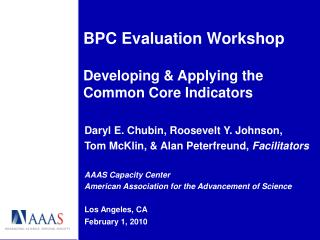 BPC Evaluation Workshop Developing & Applying the Common Core Indicators