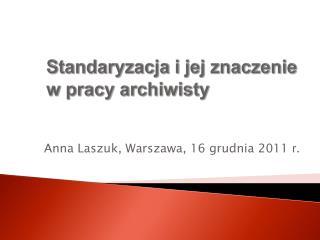Standaryzacja i jej znaczenie w pracy archiwisty