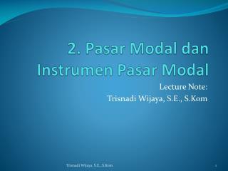 2.  Pasar  Modal  dan Instrumen Pasar  Modal