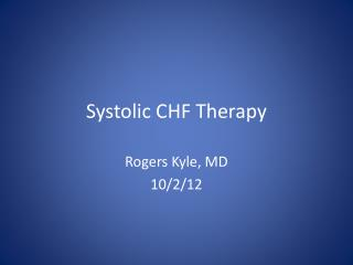 Systolic CHF Therapy