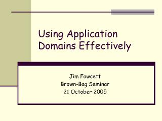 Using Application Domains Effectively