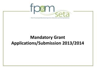 Mandatory Grant Applications/Submission 2013/2014