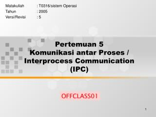 Pertemuan 5 Komunikasi antar Proses / Interprocess Communication (IPC)