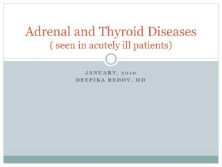 Adrenal and Thyroid Diseases ( seen in acutely ill patients)