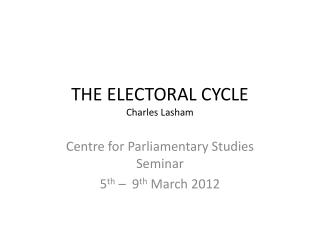 THE ELECTORAL CYCLE Charles Lasham