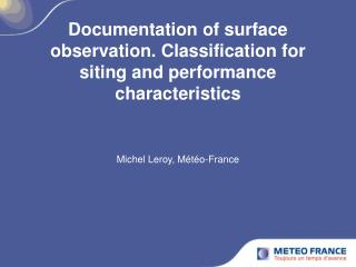 Documentation of surface observation. Classification for siting and performance characteristics