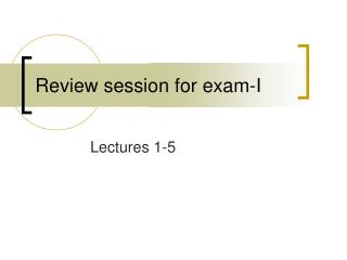Review session for exam-I