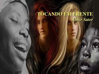 TOCANDO EM FRENTE Almir Sater