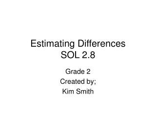 Estimating Differences SOL 2.8