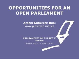 Antoni Guti�rrez-Rub� gutierrez-rubi.es PARLIAMENTS ON THE NET X Senado