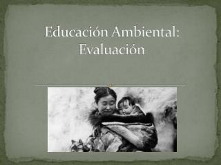 Educación Ambiental: Evaluación