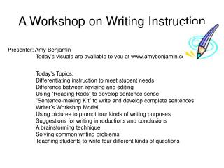 A Workshop on Writing Instruction