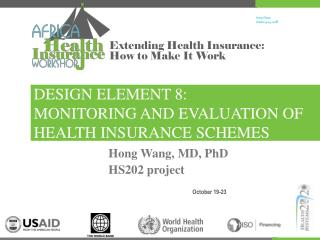 DESIGN ELEMENT 8: MONITORING AND EVALUATION OF HEALTH INSURANCE SCHEMES