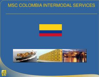 MSC COLOMBIA INTERMODAL SERVICES _____________________________________