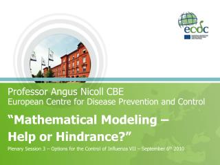 Professor Angus Nicoll CBE  European Centre for Disease Prevention and Control