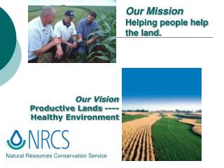 Our Mission Helping people help the land.