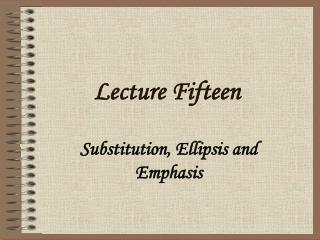 Lecture Fifteen
