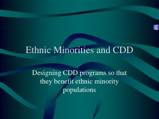 Ethnic Minorities and CDD