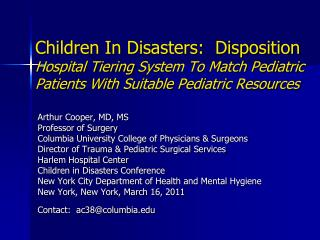Arthur Cooper, MD, MS Professor of Surgery Columbia University College of Physicians & Surgeons