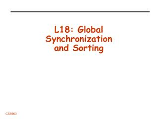 L18: Global Synchronization and Sorting