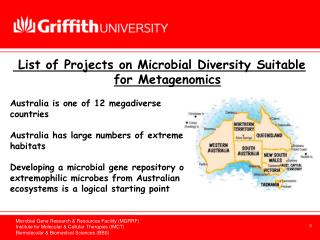 Australia is one of 12 megadiverse countries Australia has large numbers of extreme habitats