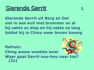 Gierende Gerrit 1