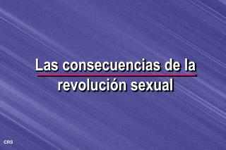 Las consecuencias de la revoluci n sexual