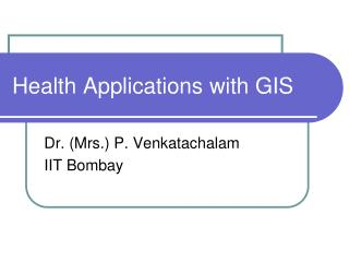 Health Applications with GIS
