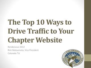 The Top 10 Ways to Drive Traffic to Your Chapter  Website