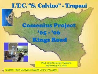 Comenius Project '05 - '06 Kings Road