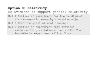 Option H: Relativity H8 Evidence to support general relativity